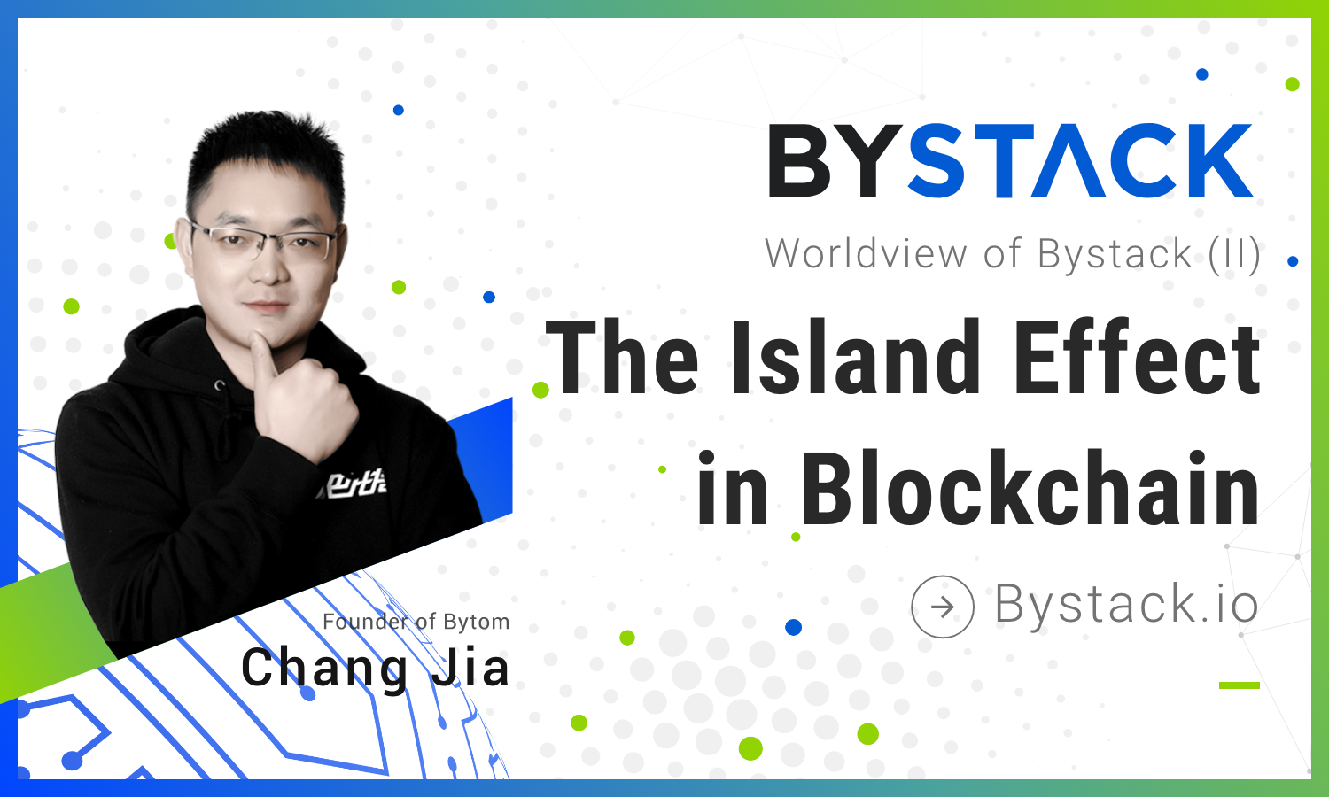 Worldview of Bystack (II): The Island Effect in Blockchain