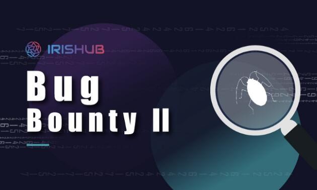 IRIS Hub Bug Bounty II Program for New Version Release