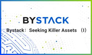 Bystack: Seeking Killer Assets (I)