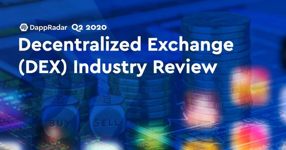 DappRadar 2020 Q2 Decentralized Exchange (DEX) Industry Review