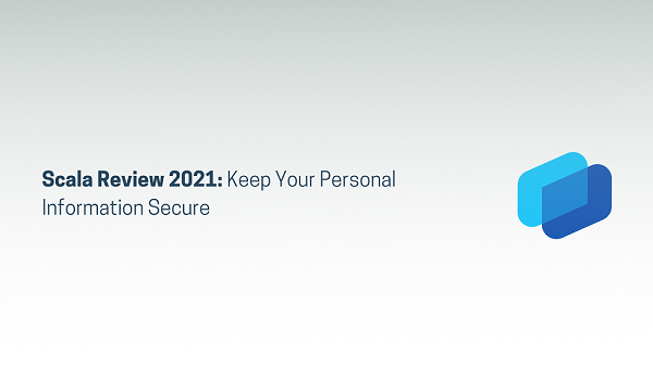 Scala Review 2021: Keep Your Personal Information Secure