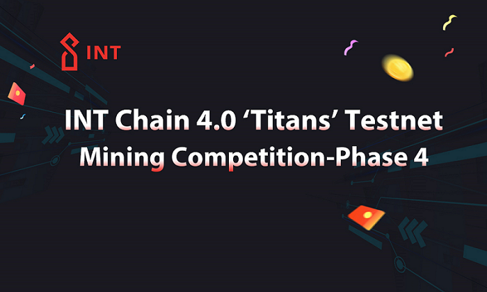 INT Chain 4.0 'Titans' Testnet Mining Competition — Phase 4