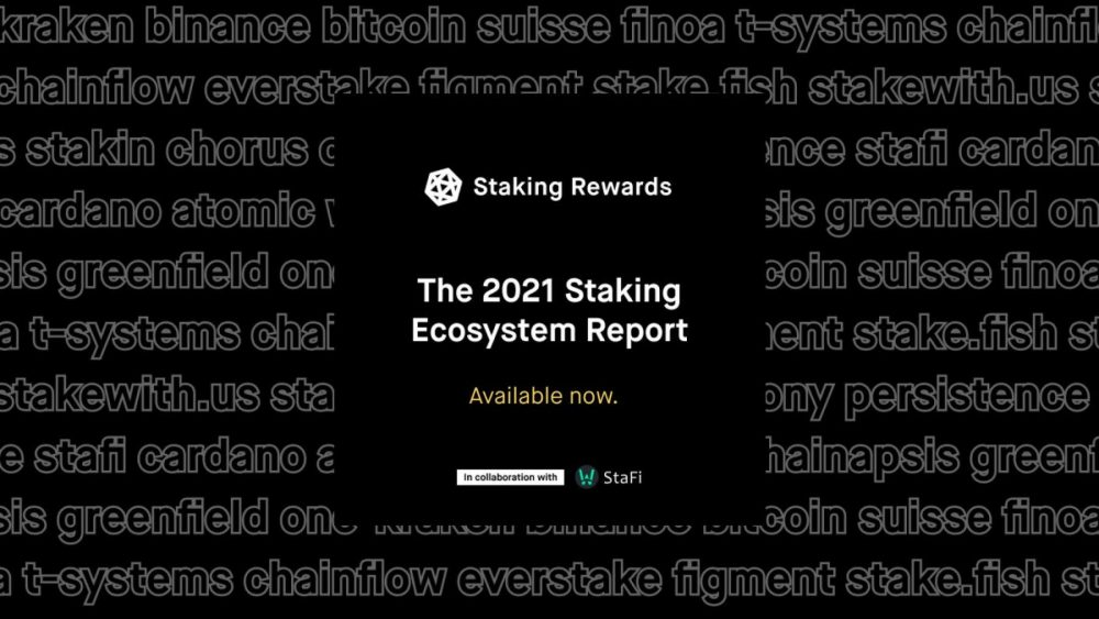 Staking Rewards Releases the 2021 Staking Ecosystem Report
